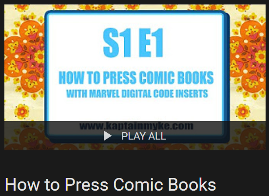 How to Press Comic Books Playlist by KaptainMyke on Youtube